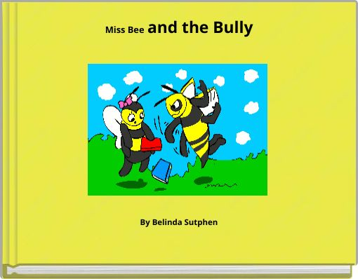 Miss Bee and the Bully