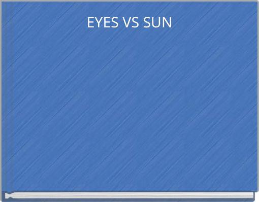EYES VS SUN