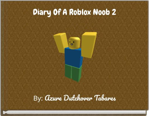 Diary Of A Roblox Noob 2