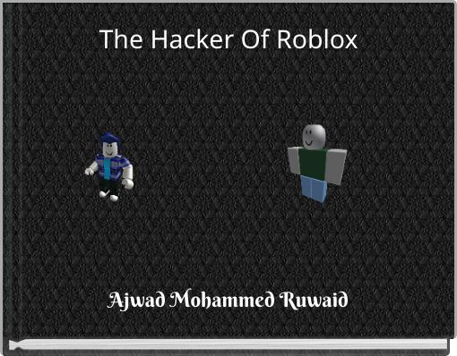 The Hacker Of Roblox