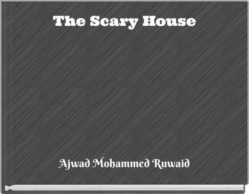 The Scary House
