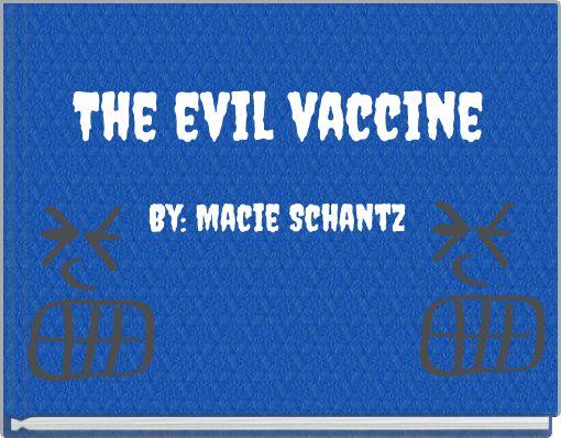 The evil vaccine