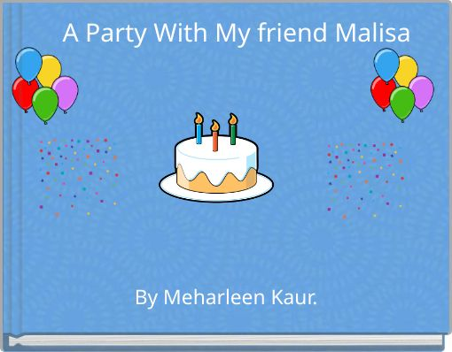 A Party With My friend Malisa