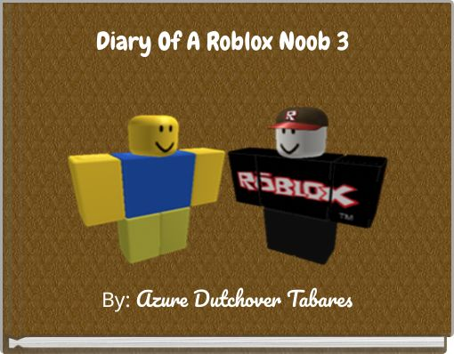 Diary Of A Roblox Noob 3