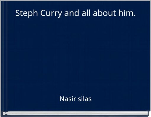 Steph Curry and all about him.