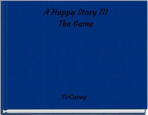 A Happy Story IIIThe Game