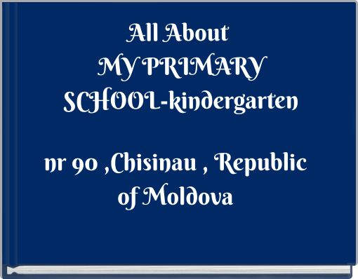 All About MY PRIMARY SCHOOL-kindergarten