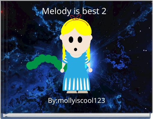Melody is best 2