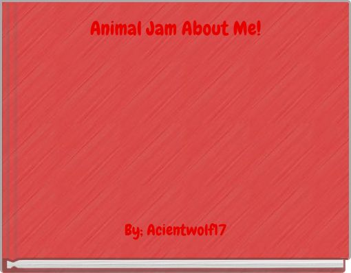 Animal Jam About Me!