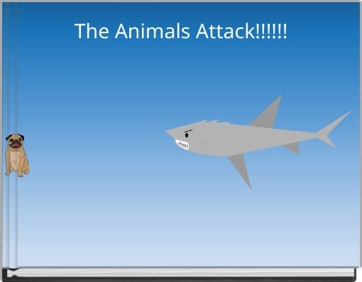 The Animals Attack!!!!!!
