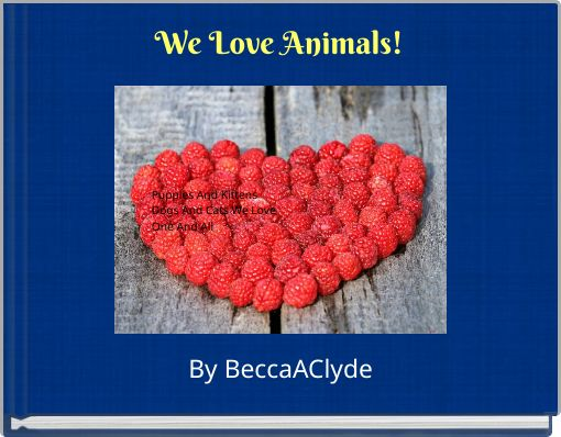We Love Animals!