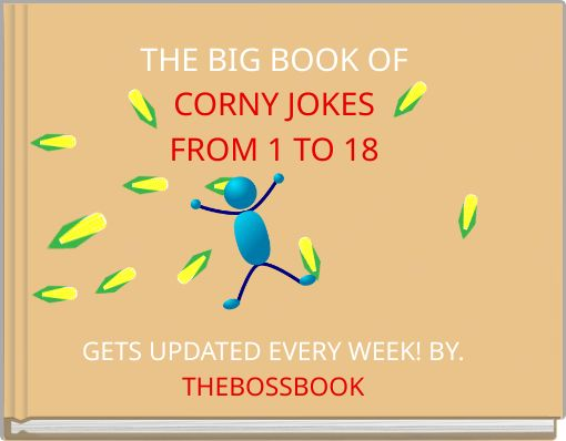 THE BIG BOOK OFCORNY JOKESFROM 1 TO 18