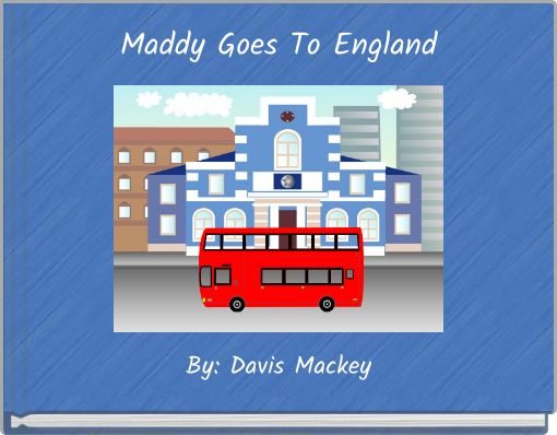 Maddy Goes To England