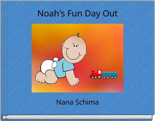 Noah's Fun Day Out