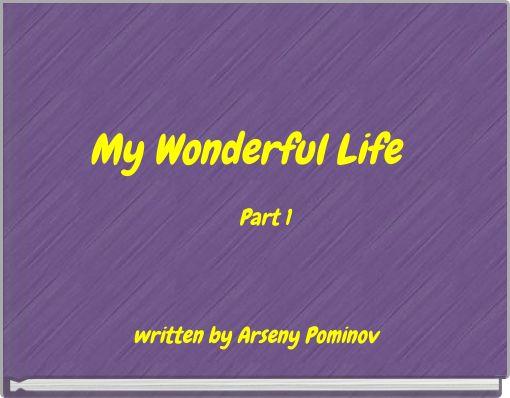 My Wonderful LifePart 1