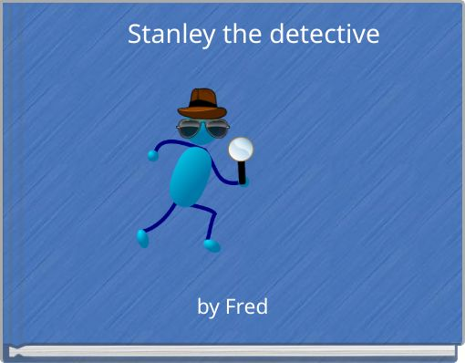 Stanley the detective