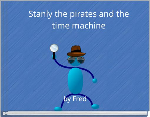 Stanly the pirates and the time machine