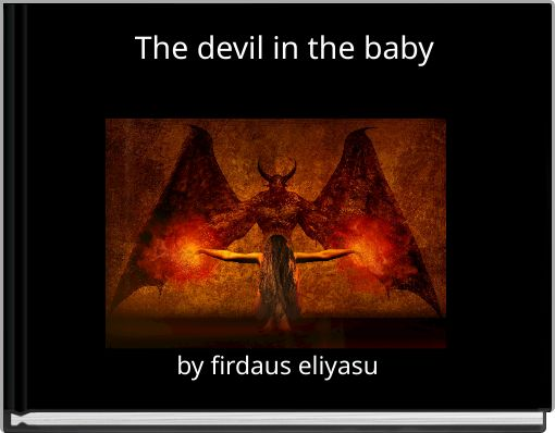 The devil in the baby