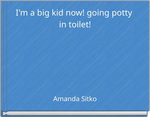 I'm a big kid now! going potty in toilet!