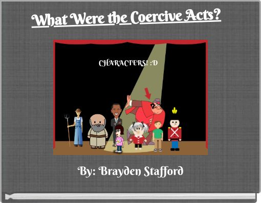 What Were the Coercive Acts?