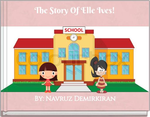 The Story Of Elle Ives!