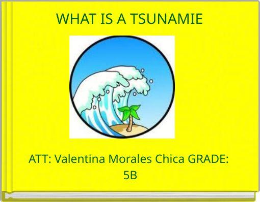 WHAT IS A TSUNAMIE