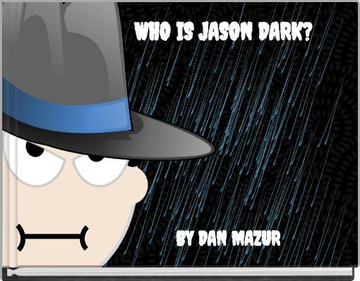 WHO IS JASON DARK?