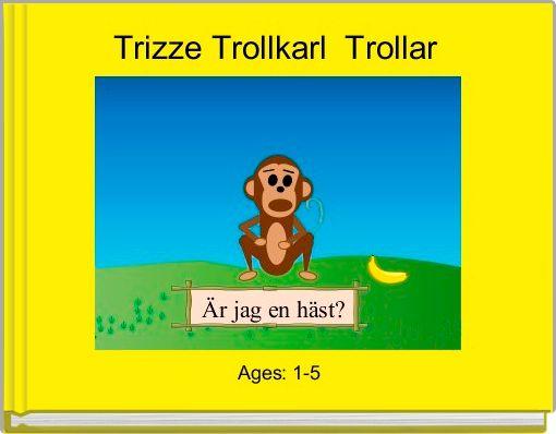 Trizze Trollkarl  Trollar