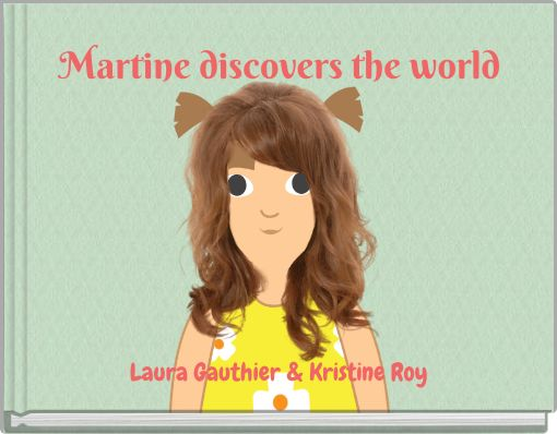 Martine discovers the world