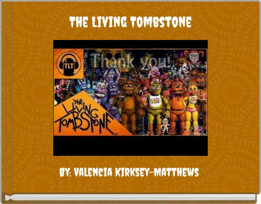 The Living Tombstone