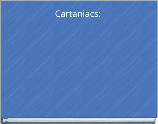 Cartaniacs: