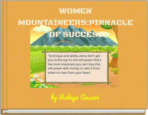 WOMEN MOUNTAINEERS:PINNACLE OF SUCCESS