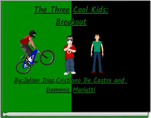The Three Cool Kids:Breakout