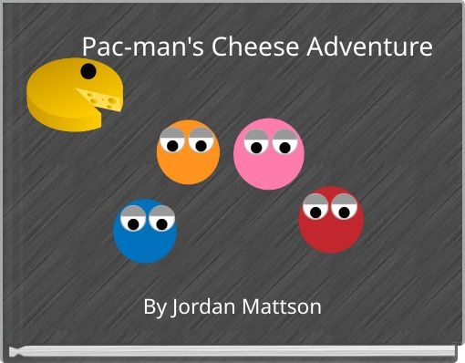 Pac-man's Cheese Adventure