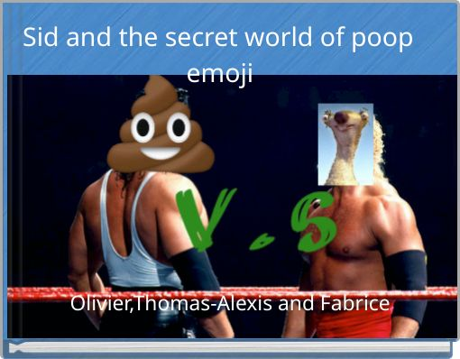 Sid and the secret world of poop emoji