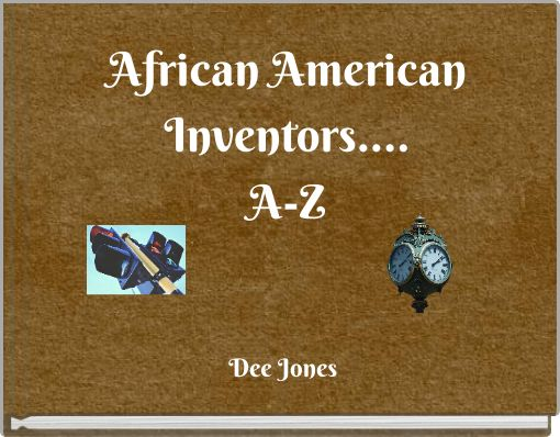 African American Inventors....A-Z