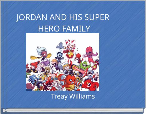 JORDAN AND  HIS SUPER HERO FAMILY