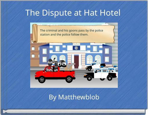 The Dispute at Hat Hotel