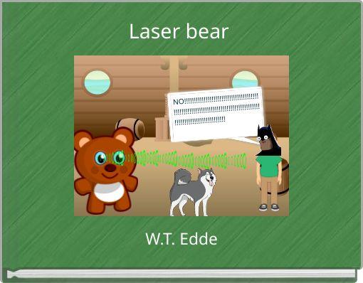 Laser bear
