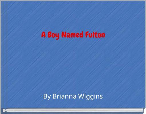 A Boy Named Fulton