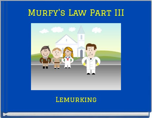 Murfy's Law Part III