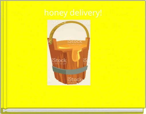 honey delivery!