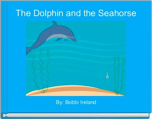 The Dolphin and the Seahorse