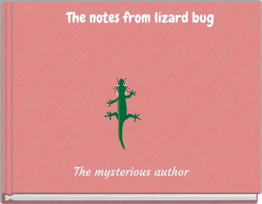The notes from lizard bug
