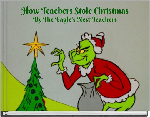 How Teachers Stole Christmas