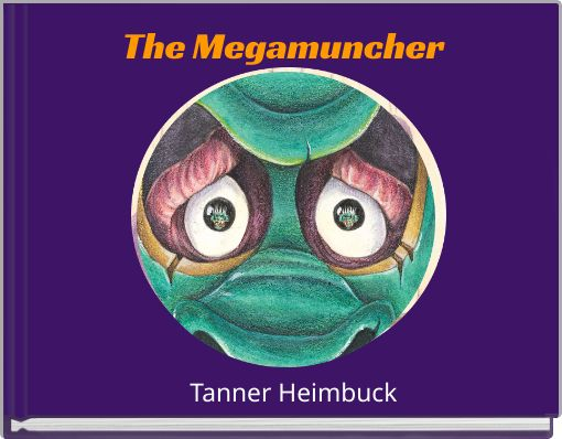 The Megamuncher