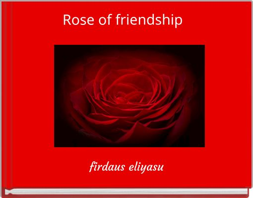 Rose of friendship