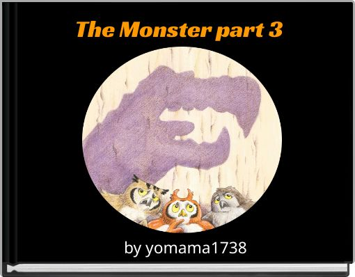 The Monster part 3