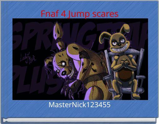 Fnaf 4 Jump scares