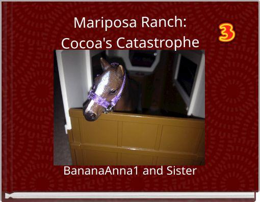 Mariposa Ranch:Cocoa's Catastrophe